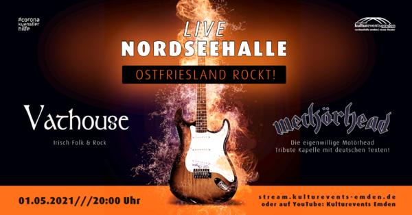 LIVESTREAM - OSTFRIESLAND ROCKT (mit Vathouse + Weckörhead)