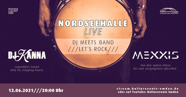LIVESTREAM - Nordseehalle Live - DJ meets Band - Let's rock (mit DJ Kanna & Mexxis)