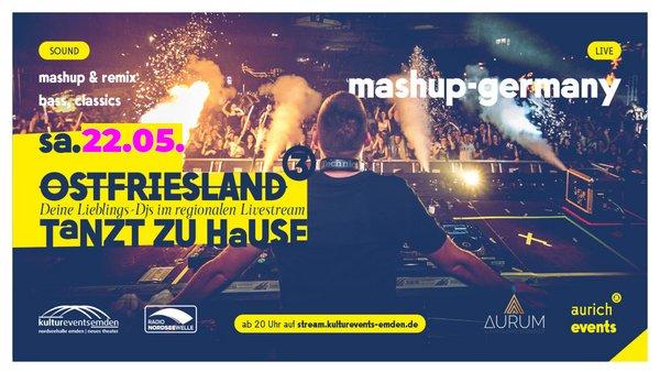 LIVESTREAM - OSTFRIESLAND TANZT ZU HAUSE VOL. 3 /// feat. Mashup-Germany